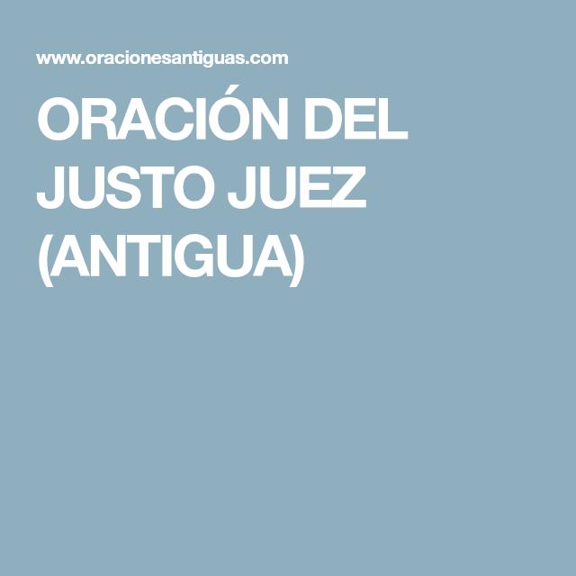 Oracion Del Justo Juez Antigua Oraciones Juez Sol De Justicia