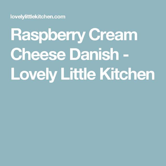 Raspberry Cream Cheese Danish   Lovely Little Kitchen