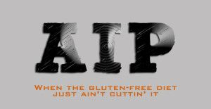 The AIP Diet: When Gluten-Free is Not Enough