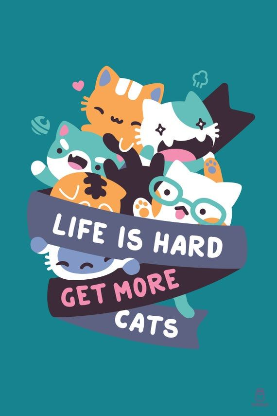 MINI Life Is Hard Get More Cats
