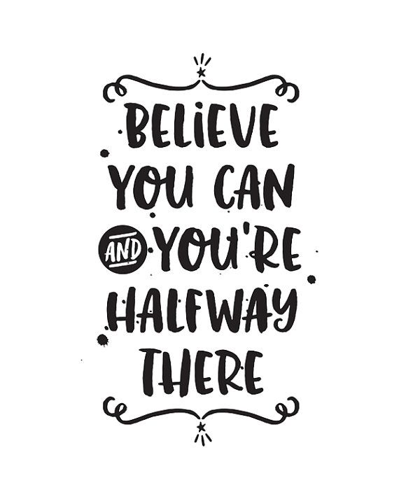 Printable Art Believe You Can You Re Halfway There Etsy Inspirational Quotes For Kids Inspirational Quotes Typography Quotes