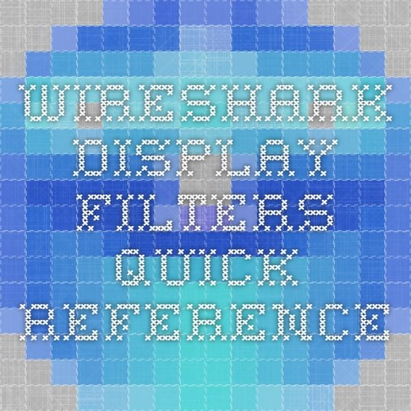 Wireshark Display Filters - Quick Reference | Networking in