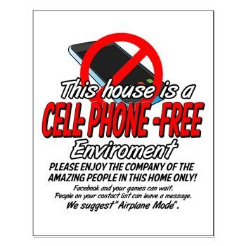 No Cell Phone Small Poster - this sign is going up in my house