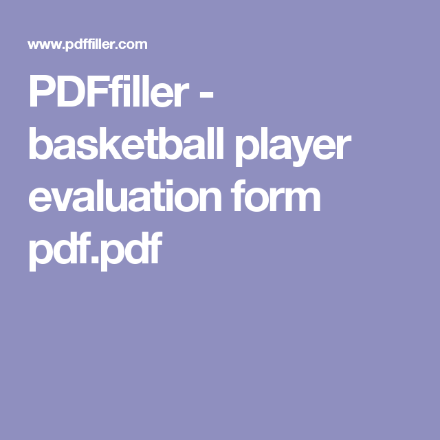 Pdffiller  Basketball Player Evaluation Form PdfPdf  Aim High