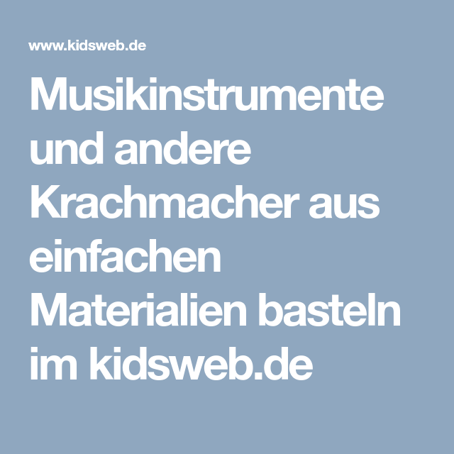 Kidsweb Weihnachtsgedichte.Musikinstrumente Und Andere Krachmacher Aus Einfachen Materialien
