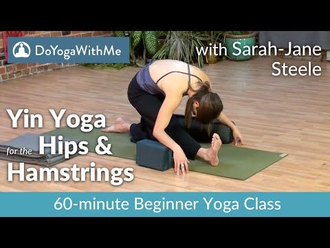 yoga with sarahjane steele yin yoga for the hips and