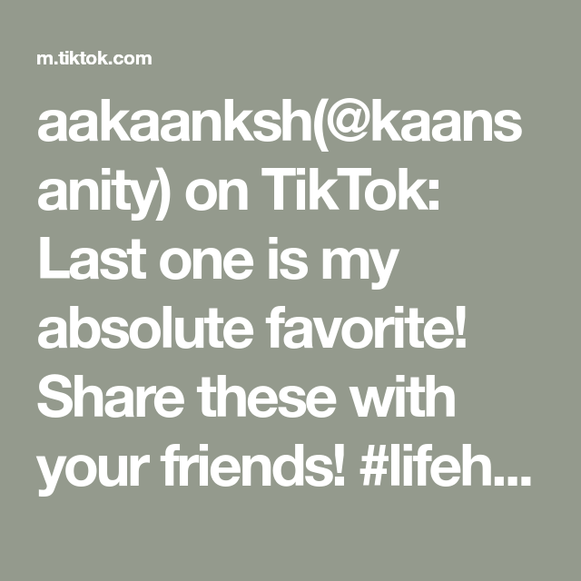 Aakaanksh Kaansanity On Tiktok Last One Is My Absolute Favorite Share These With Your Friends Lifehack Lifehacks We Life Hacks Create Yourself Last One