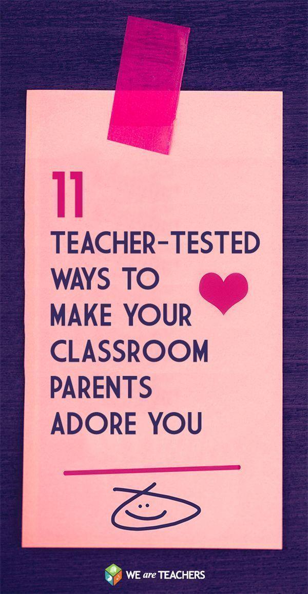 11 TeacherTested Ways to Make Your Classroom Parents Adore You Classroom, Parent teacher communicat