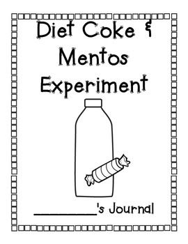Diet Coke and Mentos Experiment Journal | Science project ...