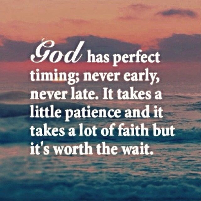 God Has Perfect Timing Quotes Quote God Faith Life Lessons Patience