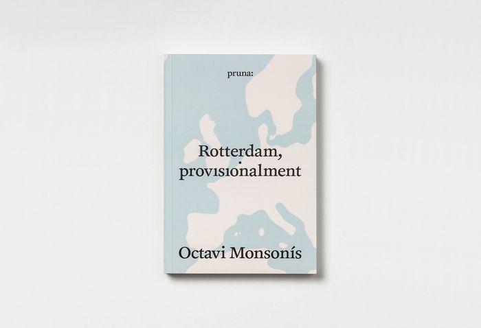 Rotterdam, provisionalment by Octavi Monsonís