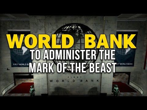 World bank to administer the mark of the beast youtube faith world bank to administer the mark of the beast youtube malvernweather Gallery