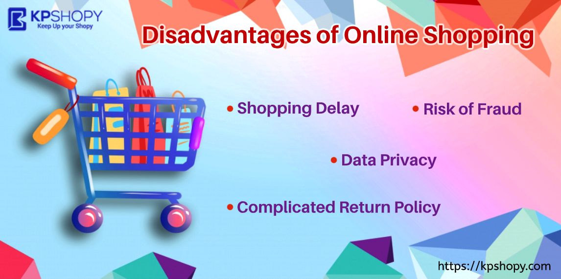 Disadvantages of online shopping online shopping create