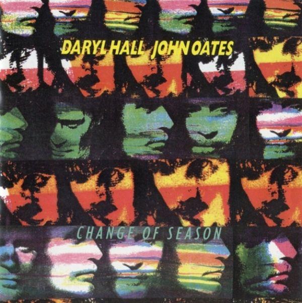 "Greatest Hits Rock N Soul Pt 1 Daryl Hall John Oates: Daryl Hall & John Oates ""Change Of Season"", 1990. Hall"