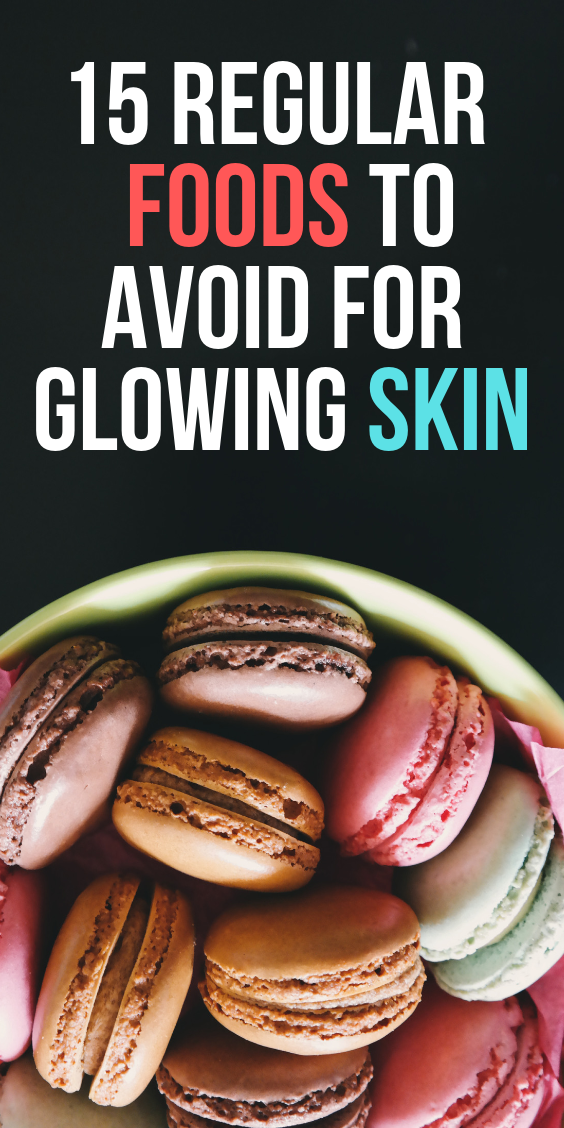 15 Foods To Avoid For Glowing Skin Foods to avoid, Foods