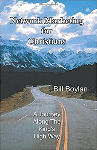 Network Marketing For Christians: Amazon co uk: Bill Boylan