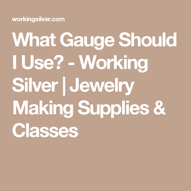 What gauge should i use working silver jewelry making supplies what gauge should i use working silver jewelry making supplies classes keyboard keysfo Image collections
