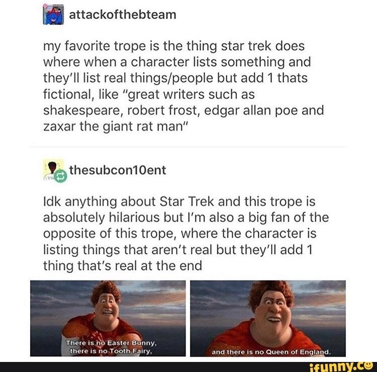 My Favorite Trope Is The Thing Star Trek Does Where When A Character Lists Something And They Ll List Real Things People But Add1 Thats Fictional Like Great W Star Trek Funny Star