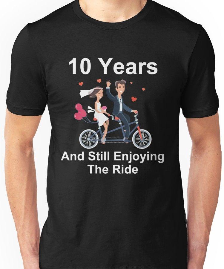 10th Anniversary Tshirt 10 Years And Still Enjoying The Ride Essential T Shirt By Keendeals 10th Anniversary Tshirt Anniversary Tshirts 50th Anniversary Tshirt