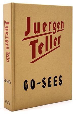 Juergen Teller: Go - Sees Rare Books - Photography
