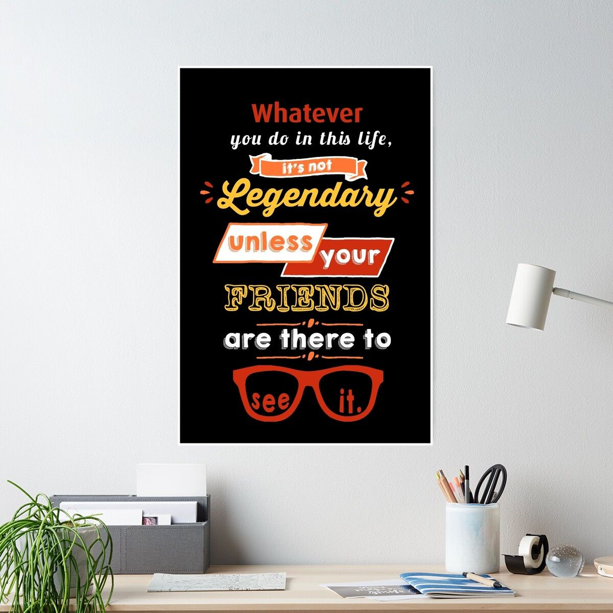 ' Legendary - Barney Stinson Quote (Orange)' Poster by exactablerita
