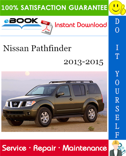 Nissan Pathfinder Service Repair Manual 2013 2014 2015 Download In 2020 Nissan Pathfinder Nissan 2004 Nissan Pathfinder