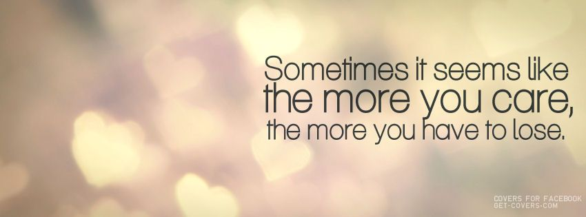 The More You Care - Facebook Covers | Timeline Covers | Get-Covers ...