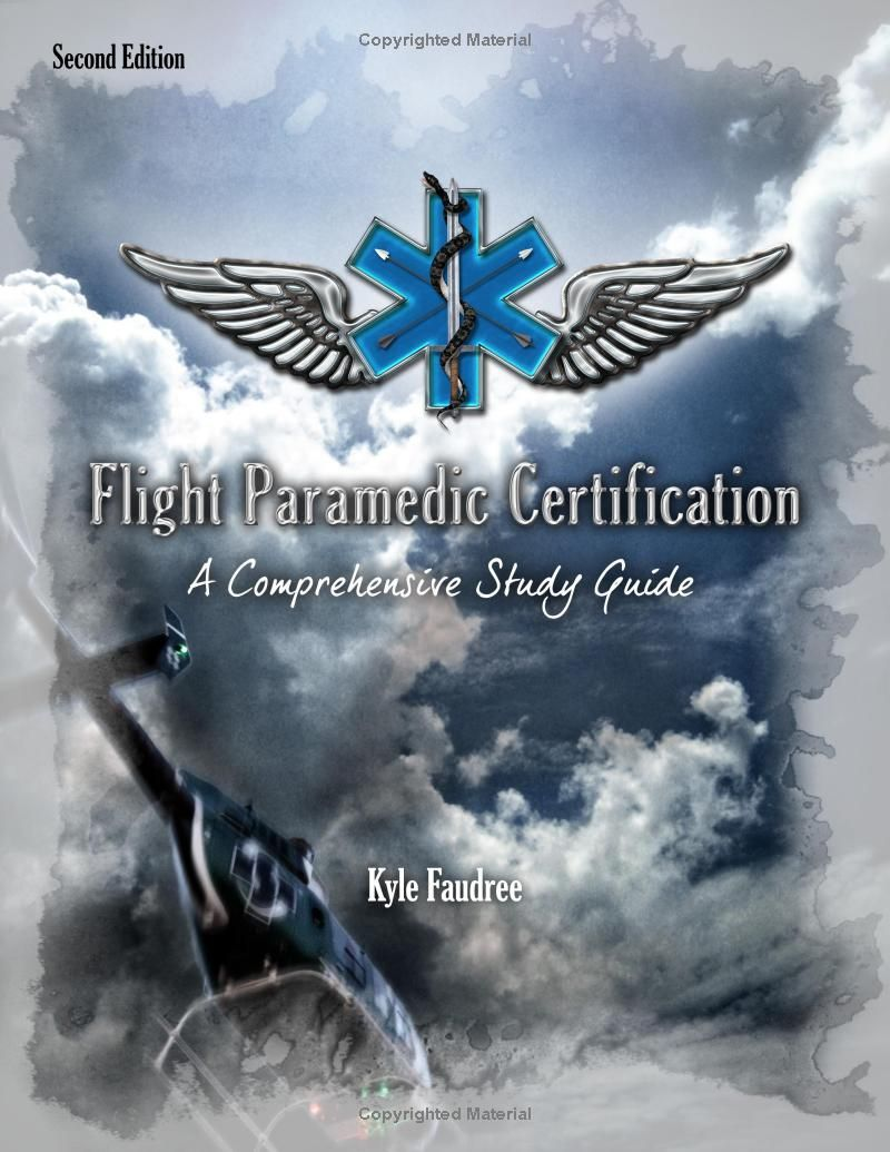 Flight paramedic certification a comprehensive study guide kyle flight paramedic certification a comprehensive study guide kyle faudree pa c nrp fp 1betcityfo Images