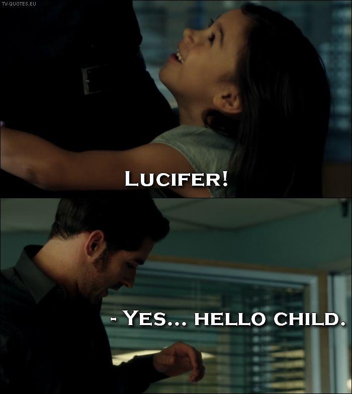 Lucifer Quote Hello Child Tom Ellis Tv Quotes Tv Shows