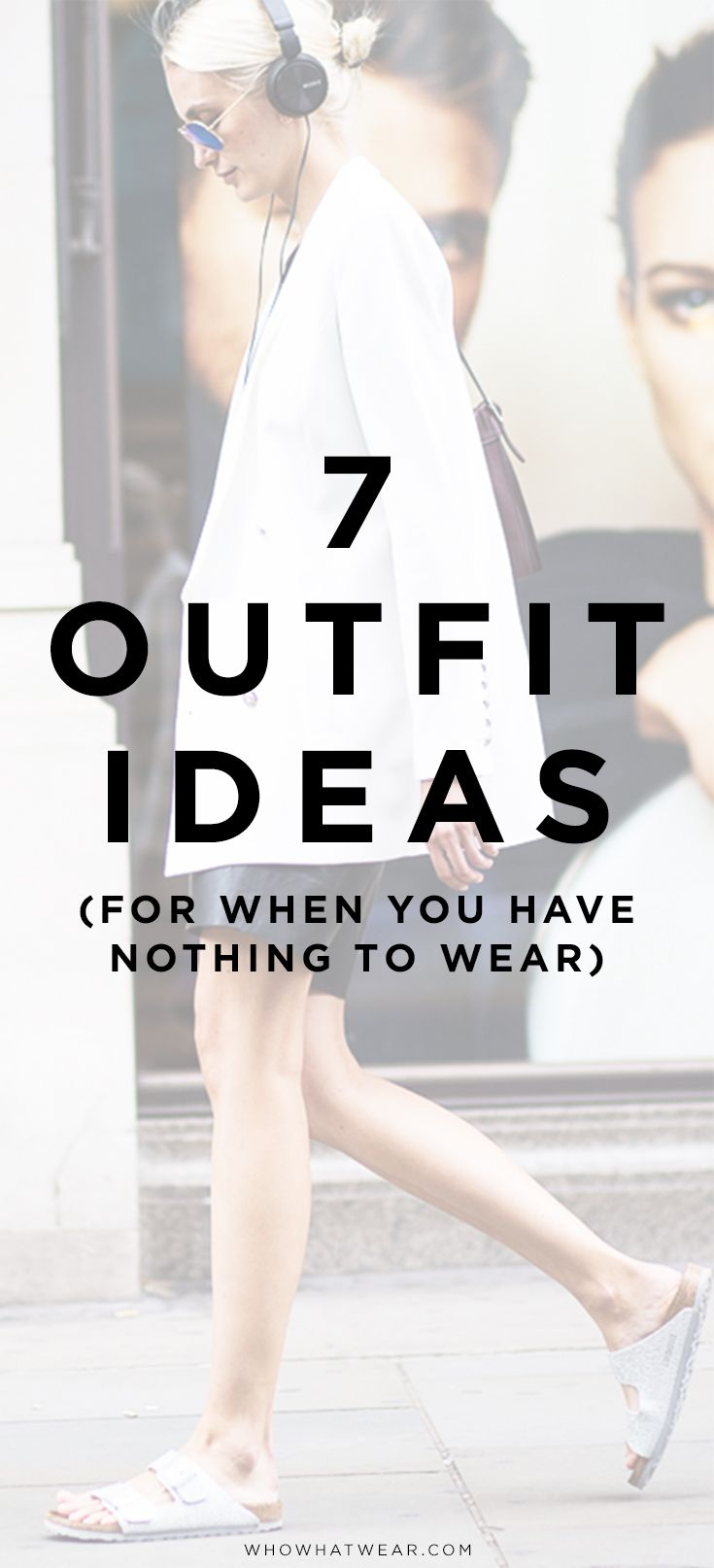 7 outfit ideas for when you have nothing to wear