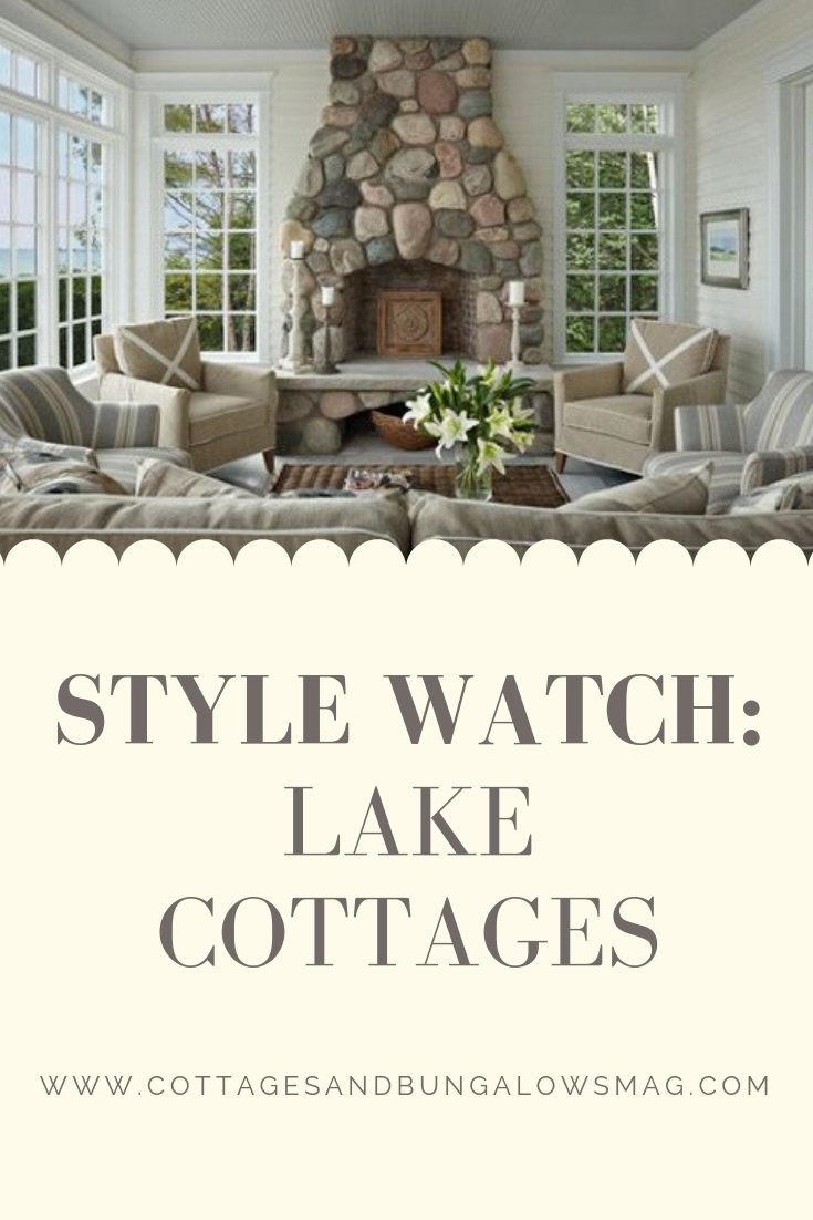 Style Watch Michigan Lake Cottages Lake Cottage Small Lake Houses Lake Cabin Interiors