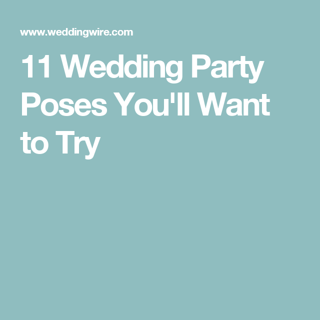 11 Wedding Party Poses You'll Want to Try