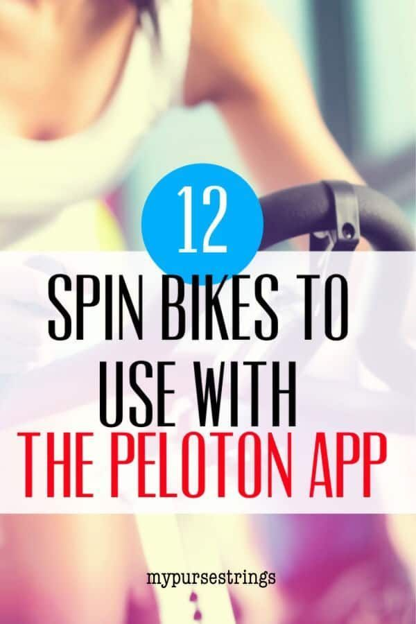 If you're thinking about the Peloton, here is a list of 12 bikes to use with the Peloton App. For th...