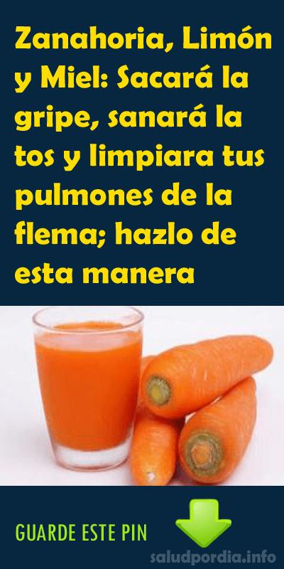 Zanahoria Limón Y Miel Sacará La Gripe Sanará La Tos Y Limpiara Tus Pulmones De La Flema Hazlo De Remedios Para La Gripa Curar La Tos Remedios Para La Tos