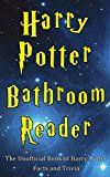 Harry Potter Bathroom Reader The Unofficial Book Of Harry Potter Facts And Trivia By Jay Stone Author Harry Potter Facts Potter Facts Harry Potter Bathroom