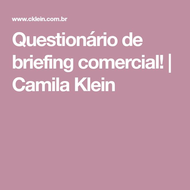 Questionário De Briefing Comercial Camila Klein Arq