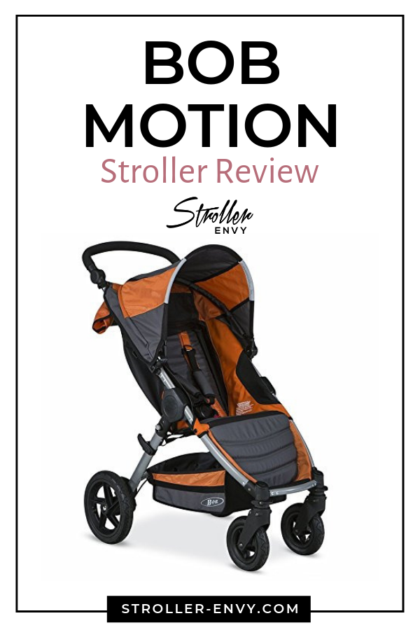 The Motion is a light weight 4wheel stroller by BOB. It