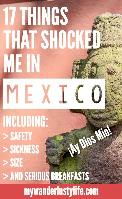 Mexico Culture Shock: 17 Things That Shocked Me In