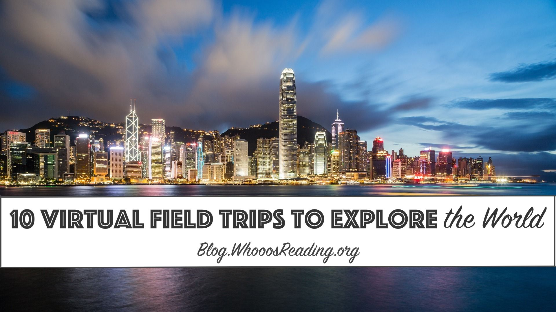 10 Virtual Field Trips To Explore The World