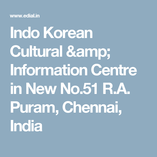 Indo Korean Cultural & Information Centre in New No.51 R.A. Puram,  Chennai, India