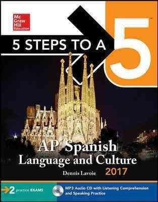 5 Steps To A 5 Ap Spanish Language And Culture 2017 Ap Spanish