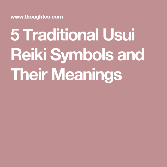 Learn About The 5 Traditional And Sacred Usui Reiki Symbols Reiki