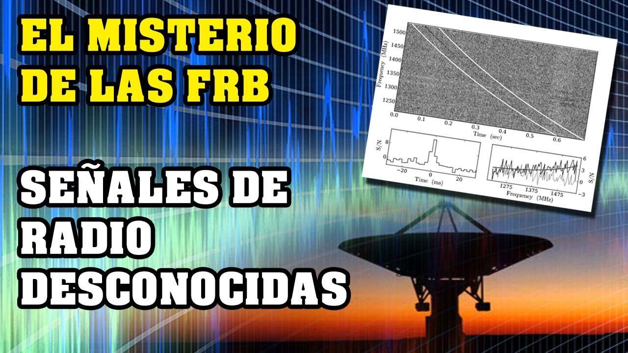 El misterio de las FRB - Señales de radio DESCONOCIDAS   VM Granmisterio