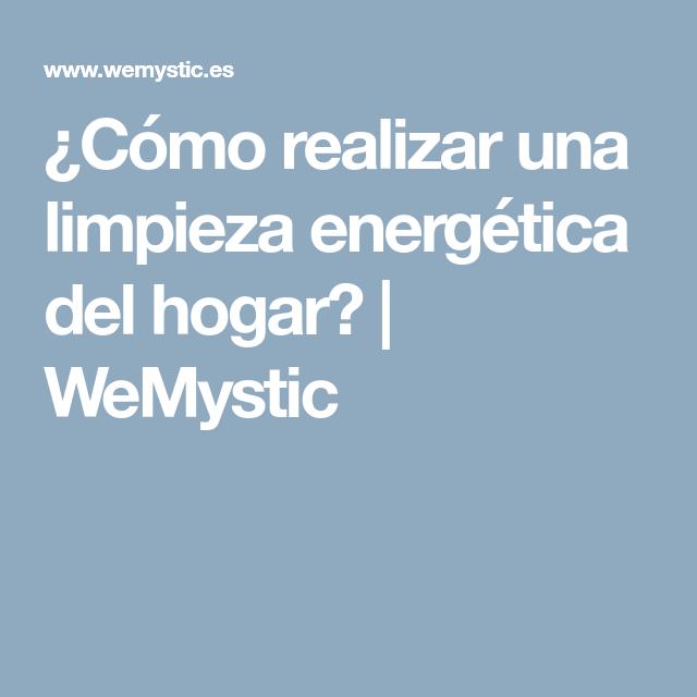 ¿Cómo realizar una limpieza energética del hogar? | WeMystic