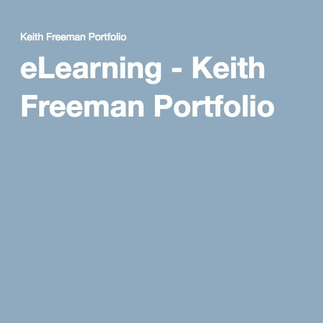Elearning Keith Freeman Portfolio E Learning Portfolios Pinterest