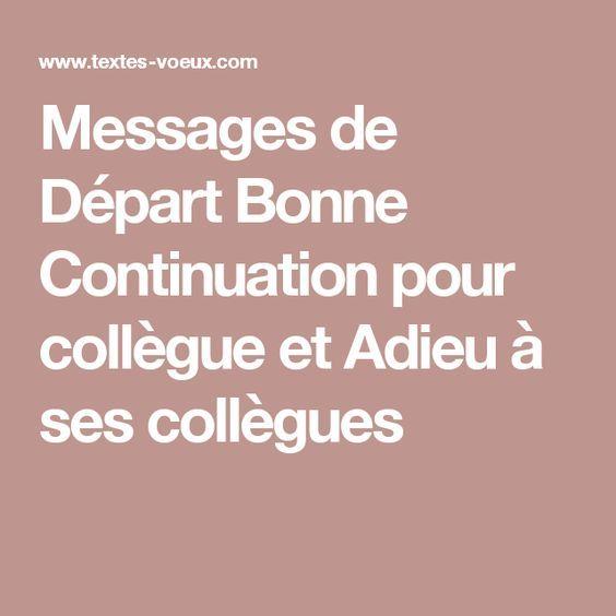 Messages De Depart Bonne Continuation Pour Collegue Et Adieu A Ses