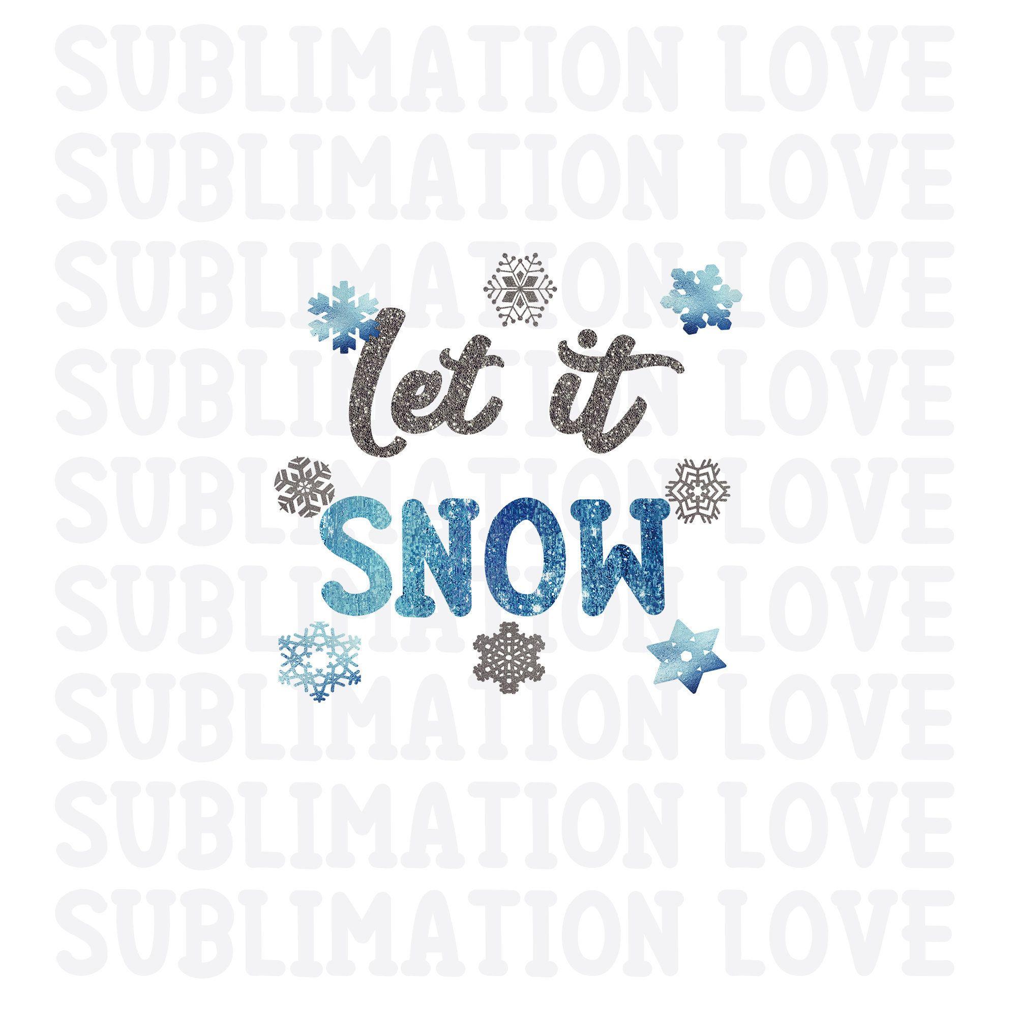 Let It Snow Png Winter Sublimation Designs Downloads Snow Etsy Printable Artwork Clip Art Sublime