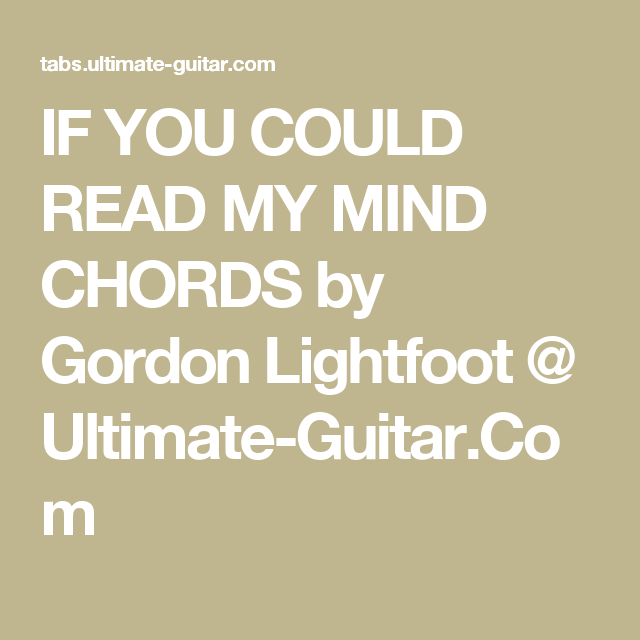 If You Could Read My Mind Chords By Gordon Lightfoot Ultimate