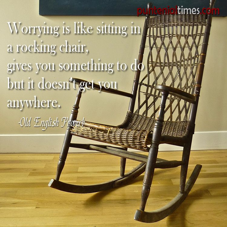 Worrying Is Like Sitting In A Rocking Chair 3897300 Rocking Chair Puns Jokes Puns