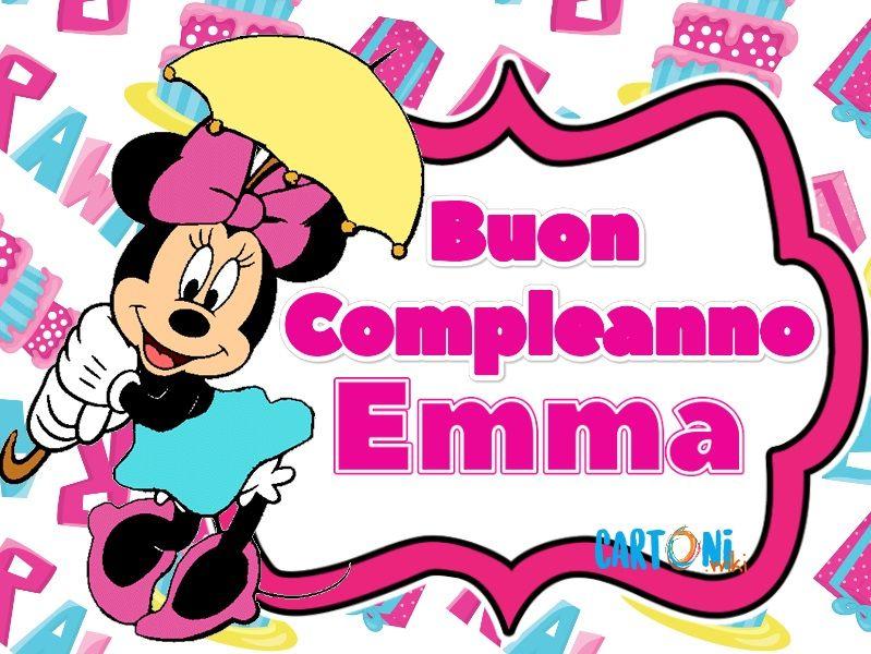 Buon Compleanno Emma Cartoni Animati Buon Compleanno Compleanno Auguri Di Buon Compleanno